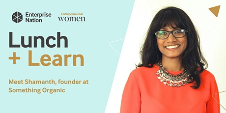 Lunch and Learn: Meet Shamanth, founder at Something Organic tickets