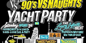 The Vs Presents 90s Vs Naughts Yacht Party
