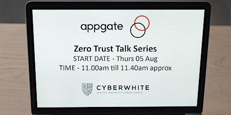 AppGate ZeroTrust Webinar tickets