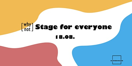 [why not] Stage for everyone Tickets