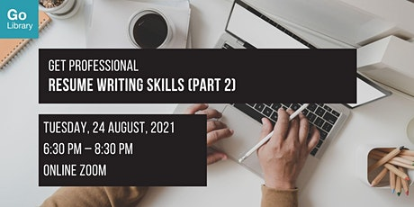 Resume Writing Skills (Part 2) | Get Professional tickets