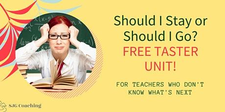 FREE TASTER SESSION - Should I Stay or Should I Go? For teachers. tickets
