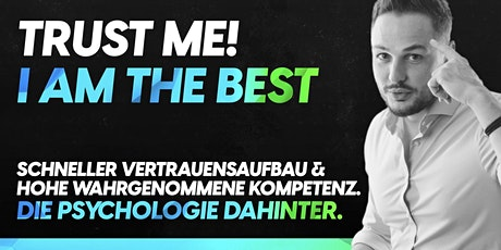 TRUST ME! I am the best. | Vertrauensaufbau & Kompetenz im Business Tickets
