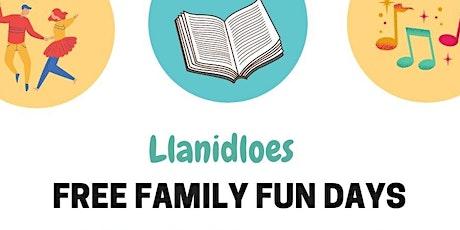 FREE Family Fun Days Llanidloes  Haf o Hwyl tickets