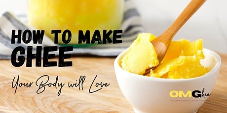 Gheelicious - How to Make  Ghee Your Body will Love tickets