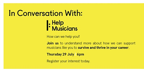 In Conversation with Help Musicians & The Musicians' Union tickets