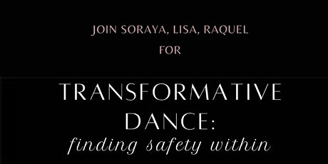 Safety Within Transformational Dance for woman. A safe space for woman ! tickets