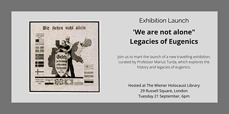 """Exhibition Launch: """"We are not alone"""": Legacies of Eugenics tickets"""