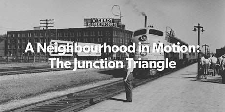 Junction Triangle: A Neighbourhood in Motion (IN-PERSON TOUR) tickets