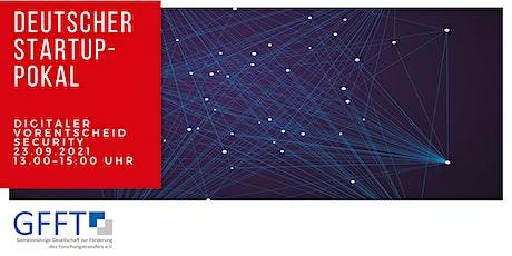 Deutscher Startup-Pokal: Digitaler 1. Vorentscheid Security Tickets