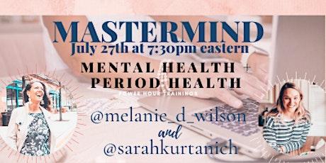 MASTERMIND: mental health + period health tickets