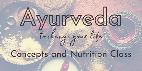 Ayurveda to Change your Life: Vedic Concepts and Nutrition tickets