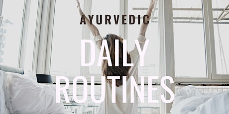 Ayurvedic Daily Routines for Optimal Health tickets
