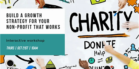 Build a Growth Strategy for Your Non-Profit That Works! tickets