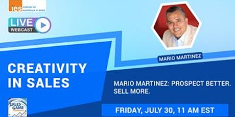 CREATIVITY IN SALES: Mario Martinez–Prospect Better. Sell More. tickets