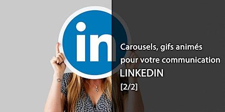 Comment créer carrousels et gifs pour votre communication LinkedIn [2/2] billets