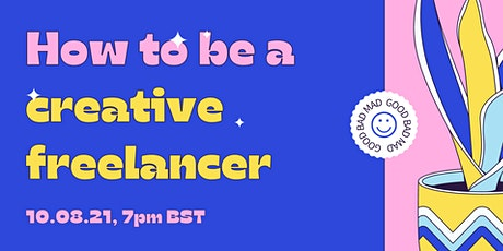 How To Be A Creative Freelancer tickets