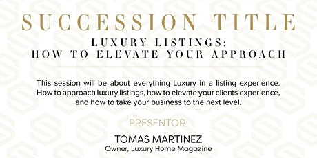 Luxury Listings: Elevate Your Approach tickets