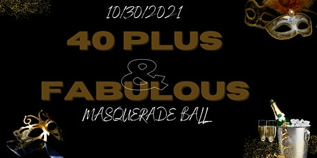 40 Plus & Fabulous Masquerade Ball tickets
