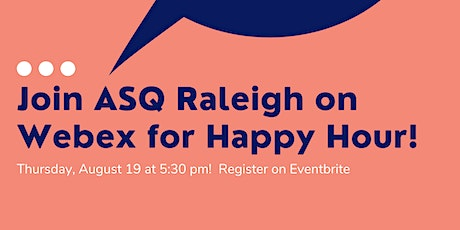 ASQ Raleigh's Virtual Networking Happy Hour! tickets