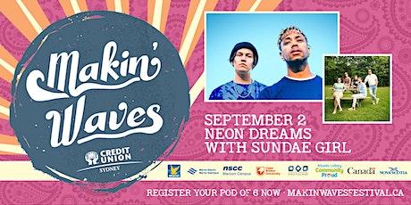Makin' Waves • Neon Dreams with Sundae Girl tickets