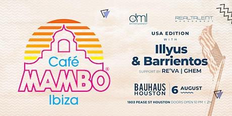 Cafe Mambo Ibiza w/ Illyus & Barrientos @ Bauhaus tickets