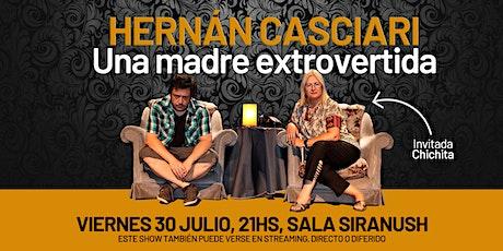 HERNÁN CASCIARI: «Una madre extrovertida» tickets