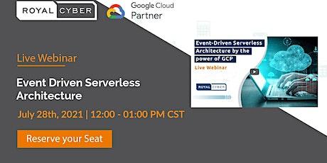 Event Driven Serverless Architecture on Google Cloud Platform tickets