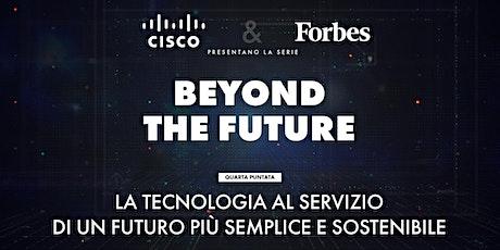 La tecnologia al servizio di un futuro più semplice e sostenibile biglietti