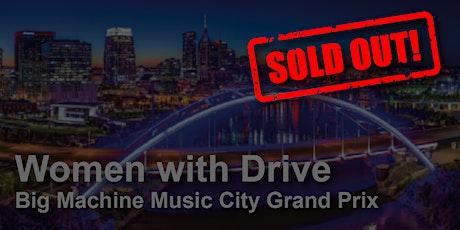 Big Machine Music City Grand Prix  Women with Drive tickets