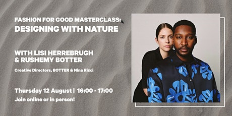 Fashion for Good Masterclass: designing with nature (hybrid event) tickets