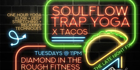 SoulFlow Trap Yoga x Tacos - The Late Night Fix tickets