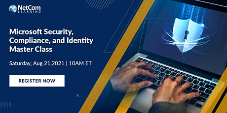 Webinar - Microsoft Security, Compliance, and Identity Master Class tickets