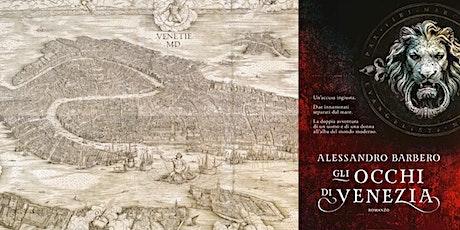 Gli occhi di Venezia: nei luoghi del romanzo di Alessandro Barbero tickets