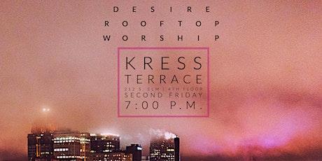 DESIRE // Rooftop Worship // Kress Terrace tickets