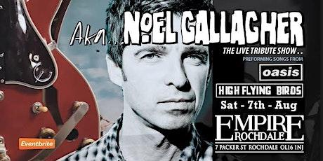 AKA Noel Gallagher  - Full Band Tribute Show tickets
