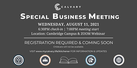 CALVARY SPECIAL BUSINESS MEETING - AUG 11(hosted at the Cambridge Campus) tickets