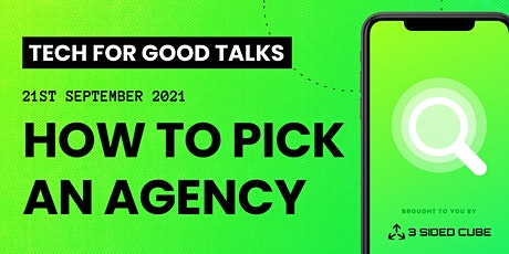 Tech For Good Talks: How to pick an agency tickets