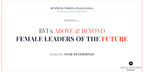 BVI x Above & Beyond. FEMALE LEADERS OF THE FUTURE tickets