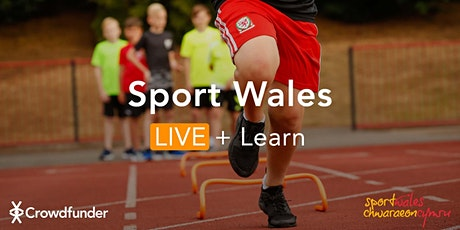 Sport Wales LIVE + Learn: Introduction to Crowdfunding tickets