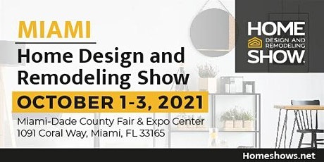 Miami Home Design and Remodeling Show (Home Show) tickets