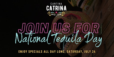 Join Us July 24 National Tequila Day Celebration! tickets