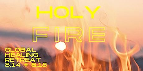 Holy Fire: Global Healing Event tickets
