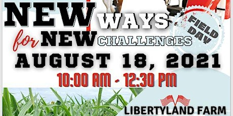 New Ways for New Challenges - Libertyland Farms Field Day tickets