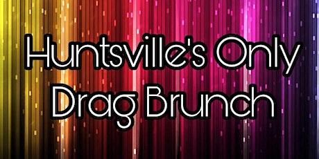 Huntsville's Only Drag Brunch - Aug 22nd Show tickets