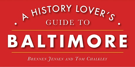 A History Lover's Guide to Baltimore Book Talk tickets