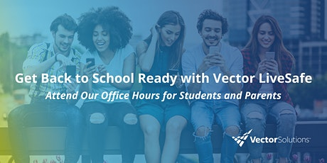 Vector LiveSafe Office Hours for Students and Parents tickets