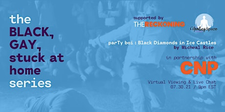 BLACK, GAY, stuck at home: PARTY BOI (Viewing + Live Chat) tickets