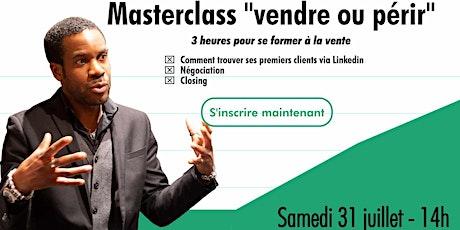 "Masterclass ""vendre ou périr""  tickets"