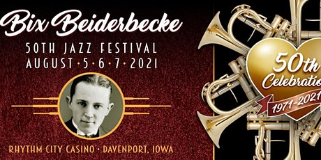 Bix Beiderbecke 50th Jazz Festival tickets